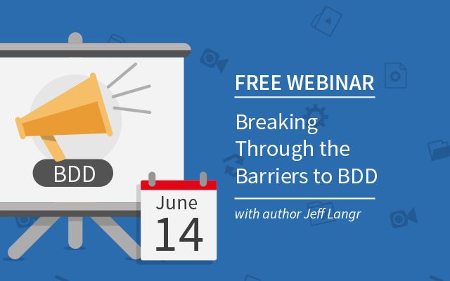 Breaking through the barriers to behavior-driven development